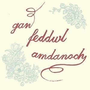 Gan Feddwl Amdanoch